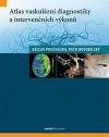 Atlas vaskulární diagnostiky a intervenčních výkonů