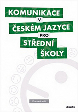 Komunikace v českém jazyce pro střední školy - pracovní sešit obálka knihy