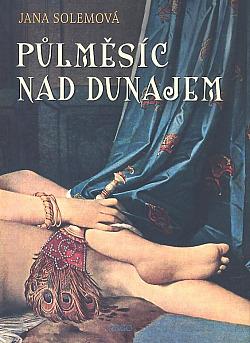 Půlměsíc nad Dunajem obálka knihy
