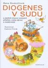 Diogenes v sudu : a dalších dvacet známých příběhů z doby dávné a nejdávnější