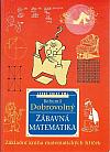 Zábavná matematika: základní kniha matematických hříček