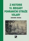 Z historie 10. brigády Pohraniční stráže Volary
