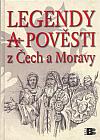 Legendy a pověsti z Čech a Moravy