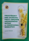 Prostředky pro ochranu proti zbraním hromadného ničení a chemickému nebezpečí