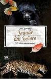 Jaguár lidi nežere - Další příběhy malované mačetou...