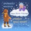 Opowieści Magdusi / Příběhy Malé Magdy (dvojjazyčná kniha)