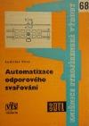 Automatizace odporového svařování