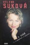 Helena Suková o sobě...o posedlosti a vztazích