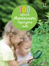 100 aktivit Montessori: Objevujeme svět
