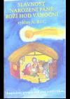 Slavnost Narození Páně- Boží hod vánoční: cyklus A, B i C