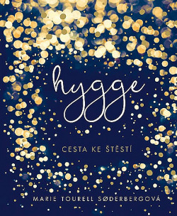Hygge - Cesta ke štěstí obálka knihy