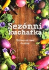 Sezónní kuchařka: Vaříme od jara do zimy