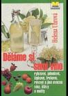 Děláme si sami víno rybízové, jahodové, šípkové, trnkové, révové a jiná ovocná vína, šťávy a mošty