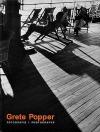 Grete Popper: Fotografie mezi dvěma světovými válkami / Photographs frm the inter-war period