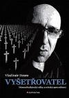Vyšetřovatel - Démoni balkánské války a světská spravedlnost