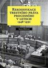 Rekodifikace trestního práva procesního v letech 1948-1950