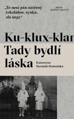 Ku-Klux-Klan. Tady bydlí láska