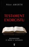 Testament exorcistu. Rozhovory o Bohu a satanovi