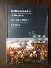 Vojenské dějiny v muzeu: 15. mezinárodní konference bavorských, českých a saských muzejních pracovníků 15. až 17. října 2006