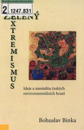 Zelený extremismus: Ideje a mentalita českých environmentálních hnutí obálka knihy