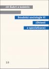Soudobá sociologie VI. - Oblasti a specializace