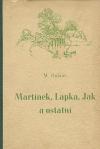 Martínek, Lapka, Jak a ostatní