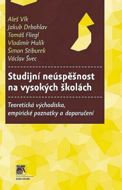 Studijní neúspěšnost na vysokých školách: Teoretická východiska, empirické poznatky a doporučení obálka knihy