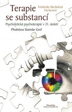 Terapie se substancí: Psycholytická psychoterapie v 21. století obálka knihy