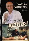 Václav Vorlíček - Pane, vy jste režisér!