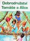 Dobrodružství Tomáše a Alice