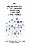 Regulace lobbingu v České republice. Od myšlenky ke konceptu a implementaci.