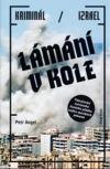 Lámání v kole - Kriminál / Izrael