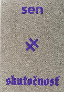 Sen × skutočnosť: Umenie a propaganda 1939–1945 obálka knihy