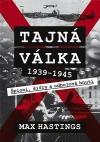 Tajná válka - Špioni, šifry a odbojová hnutí 1939-1945