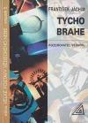 Tycho Brahe - pozorovatel vesmíru