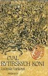 Cval rytířských koní