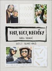 Karin Krajčo Babinská, Kecy, kecy, kecičky