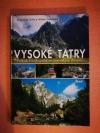 Vysoké Tatry. Průvodce nejkrásnějším slovenským územím.