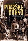 Pražské bahno - historie nemravnosti
