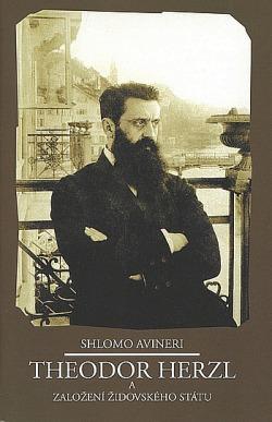 Theodor Herzl a založení židovského státu