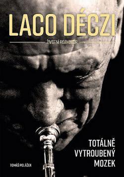 Laco Deczi – totálně vytroubený mozek obálka knihy