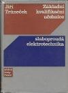 Základní kvalifikační učebnice - slaboproudá elektrotechnika