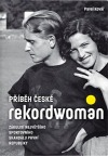 Příběh české rekordwoman: Zákulisí největšího sportovního skandálu první republiky