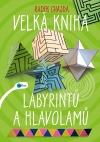 Velká kniha labyrintů a hlavolamů