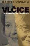 Vlčice: Rozhovory s Magdou Vášáryovou a Ivou Brožovou