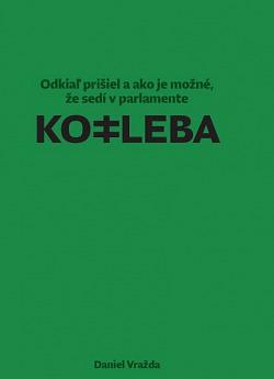 Kotleba: Odkiaľ prišiel a ako je možné, že sedí v parlamente