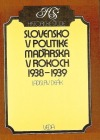 Slovensko v politike Maďarska v rokoch 1938-1939