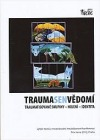 Trauma, sen, vědomí