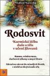 Rodosvit - Karmická léčba duše a těla v učení Slovanů