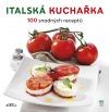Italská kuchařka - 100 snadných receptů